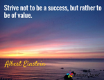 Albert Einstein quote be of value to others